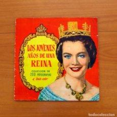 Coleccionismo Álbum: ÁLBUM LOS JÓVENES AÑOS DE UNA REINA - EDITORIAL BRUGUERA 1958 -COMPLETO -VER FOTOS ADICIONALES. Lote 81990292