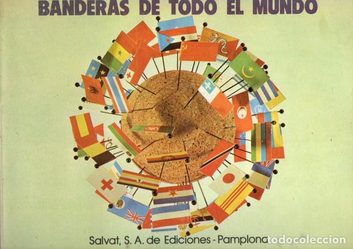 BANDERAS DE TODO EL MUNDO COMPLETO (SALVAT, 1973) (Coleccionismo - Cromos y Álbumes - Álbumes Completos)