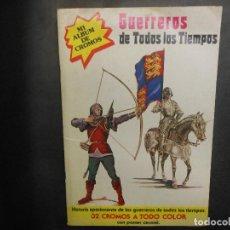 Coleccionismo Álbum: ALBUM DE CROMOS GUERREROS DE TODOS LOS TIEMPOS - 1979 COMPLETO EDITORIAL NUEVA SITUACION CROMO. Lote 87251720