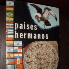 Coleccionismo Álbum: ALBUM PAISES HERMANOS,TORAY COMPLETO,EXCELENTE ESTADO PARA COLECCIONISTA. Lote 88828352