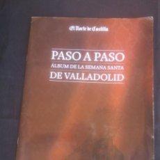 Coleccionismo Álbum: PRECIOSO ALBUM DE 130 CROMOS DE PASO A PASO SEMANA SANTA DE VALLADOLID COMPLETO. Lote 94611539