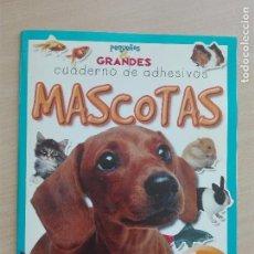 Coleccionismo Álbum: CUADERNO ADHESIVOS MASCOTAS - COMBEL 2005 - COMPLETO - 16PG 100GR. Lote 94958119