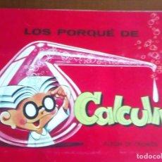 Coleccionismo Álbum: LOS PORQUE DE CALCULIN UNICO COMPLETO EN T.C.. Lote 95766699