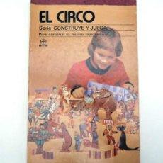 Coleccionismo Álbum: EL CIRCO CONSTRUYE Y JUEGA 1982. ANIMALES, PAYASOS, CARPA, COCHES. EDAF. Lote 96530671