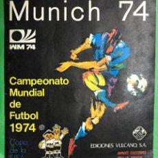 Coleccionismo Álbum: ÁLBUM MÚNICH 74 - CAMPEONATO MUNDIAL DE FÚTBOL 1974 - EDICIONES VULCANO - COMPLETO. Lote 98397079