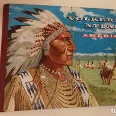 Coleccionismo Álbum: VOLKEREN - ATLAS - AMERICA - TRIBUS ATLAS DE AMERICA. Lote 103539499