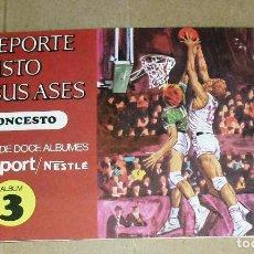 Coleccionismo Álbum: ÁLBUM COMPLETO.EL DEPORTE VISTO POR SUS ASES. Nº 3. BALONCESTO. CHOCOSPORT/ NESTLE.1967. 21CM.X 12CM. Lote 103951531