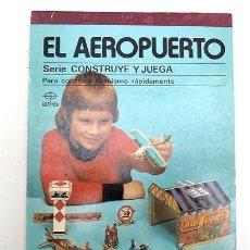 Coleccionismo Álbum: EL AEROPUERTO. CONSTRUYE Y JUEGA 1982. RECORTABLE. AVIONES HELICOPTERO. EDAF. BUEN ESTADO. Lote 104080155