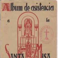 Coleccionismo Álbum: ÁLBUM DE ASISTENCIA A LA SANTA MISA. Lote 105058039