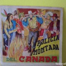 Coleccionismo Álbum: LA POLICIA MONTADA DEL CANADA,( ALBUM DE CROMOS MUY DIFICIL AÑOS 40-50 FHER), COMPLETO. Lote 105661847