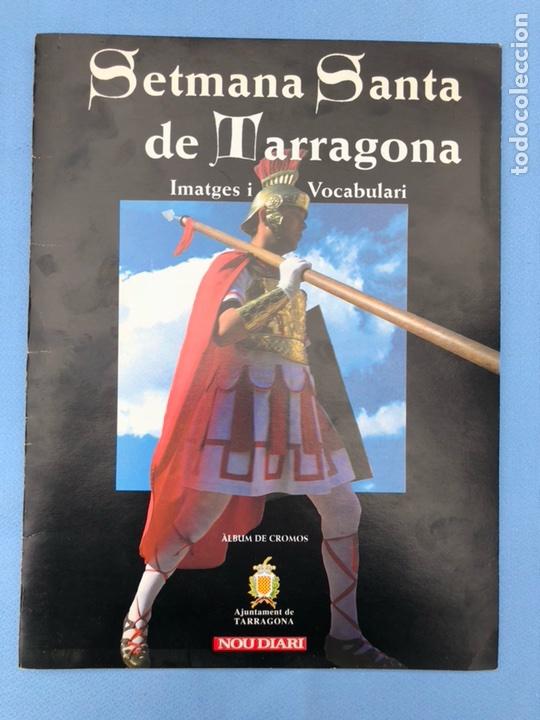 ÁLBUM COMPLETO CROMOS SETMANA SANTA DE TARRAGONA (Coleccionismo - Cromos y Álbumes - Álbumes Completos)