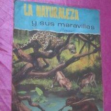 Coleccionismo Álbum: LA NATURALEZA Y SUS MARAVILLAS ALBUM COMPLETO A FALTA DE 1 FHER. Lote 113858923
