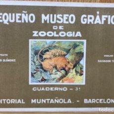 Coleccionismo Álbum: ÁLBUM PEQUEÑO MUSEO GRÁFICO DE ZOOLOGÍA N° 3 - EDITORIAL MUNTAÑOLA - AÑOS 30. Lote 114436043