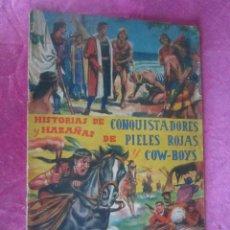 Coleccionismo Álbum: ALBUM COMPLETO HISTORIAS DE CONQUISTADORES Y HAZAÑAS DE PIELES ROJAS .. Lote 115021319