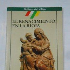 Coleccionismo Álbum: EL RENACIMIENTO EN LA RIOJA. COLECCION DE 150 FOTOGRAFIAS. COMPLETO. TDKLT. Lote 117099999