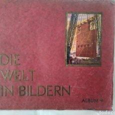 Coleccionismo Álbum: DIE WELT IN BILDERN. ALBUM 4. ALEMAN AÑOS 30. ALBUM COMPLETO. Lote 120508224
