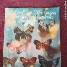 Coleccionismo Álbum: LAS CIEN MARIPOSAS MAS BELLAS DEL MUNDO EN RELIEVE. Lote 120728208