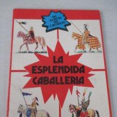 Coleccionismo Álbum: LA ESPLÉNDIDA CABALLERÍA MI ÁLBUM DE CROMOS NUEVA SITUACIÓN 1979. Lote 123393495