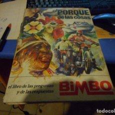 Coleccionismo Álbum: ALBUM COMPLETO EL PORQUE DE LAS COSAS BIMBO. Lote 126692619
