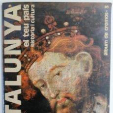 Coleccionismo Álbum: ALBUM CATALUNYA: EL TEU PAIS, HISTORIA I CULTURA (COMPLERT) ENCICLOPEDIA CATALANA. Lote 131085476