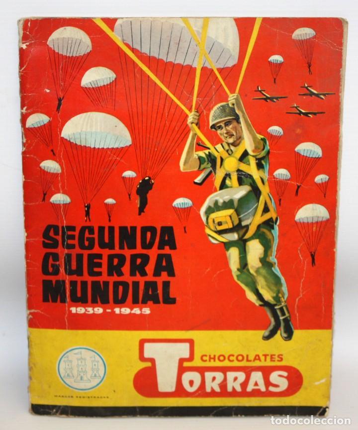ALBUM SEGUNDA GUERRA MUNDIAL (1939-1945) CHOCOLATES TORRAS.1958. (Coleccionismo - Cromos y Álbumes - Álbumes Completos)