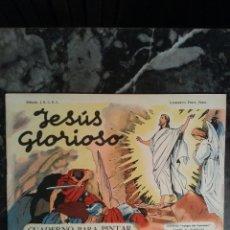 Coleccionismo Álbum: CUADERNO PARA PINTAR, JESUS GLORIOSO. Lote 134719470