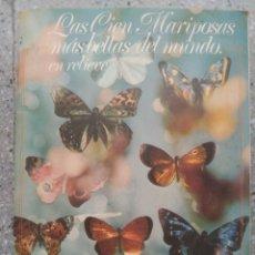 Coleccionismo Álbum: LAS CIEN MARIPOSAS MÁS BELLAS DEL MUNDO. EN RELIEVE. Lote 136714186