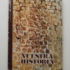 Coleccionismo Álbum: ALBUM COMPLETO NUESTRA HISTORIA COLECCIONABLE DE LA VERDAD 1980. CONTIENE LAS 24 LÁMINAS Y UNA CARTA. Lote 140866866