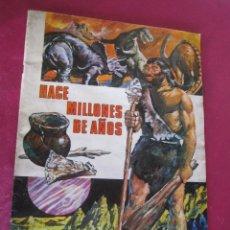 Coleccionismo Álbum: .HACE MILLONES DE AÑOS ALBUM CROMOS COMPLETO RUIZ ROMERO C1. Lote 143699466