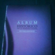 Coleccionismo Álbum: ALBUM HISTORICO SEMANA SANTA VALLADOLID - IMAGENES DESDE PRINCIPIOS SIGLO XX - COMPLETO . Lote 144917470
