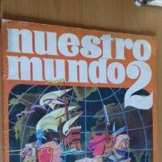 Coleccionismo Álbum: ALBUM NUESTRO MUNDO 2 ORIGINAL BIMBO AÑOS 60 COMPLETO. Lote 149536290