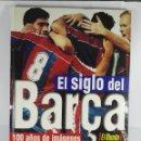 Coleccionismo Álbum: LIBRO ALBUM EL SIGLO DEL BARÇA 100 AÑOS DE IMAGENES. Lote 151006298