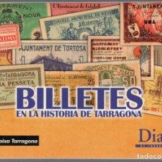 Coleccionismo Álbum: ÁLBUM DE REPRODUCCIONES DE BILLETES DE ESPAÑA Y PUEBLOS PROVINCIA TARRAGONA COMPLETO 32 PÁGINAS. Lote 151056366