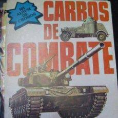 Coleccionismo Álbum: ALBUM DE CROMOS ¨ CARROS DE COMBATE ¨ . COMPLETA : 32 CROMOS.. Lote 155657734