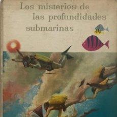 Coleccionismo Álbum: 1959 LOS MISTERIOS DE LAS PROFUNDIDADES SUBMARINAS 21,8X27,8 CM. Lote 159591490