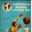 Coleccionismo Álbum: ALBUM CAMPEONATO MUNDIAL FUTBOL 1962 FACSIMIL. Lote 160175926