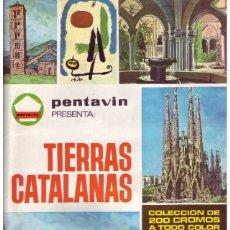 Coleccionismo Álbum: ÁLBUM TIERRAS CATALANAS. PENTAVIN. COMPLETO. Lote 72340479