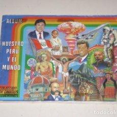 Coleccionismo Álbum: ALBUM NUESTRO PERÚ Y EL MUNDO - EDITORIAL NAVARRETE 1985 - 100% COMPLETO. Lote 163788350