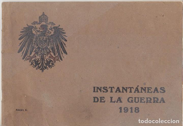 INSTANTÁNEAS DE LA GUERRA 1918. NÚMERO 6. (Coleccionismo - Cromos y Álbumes - Álbumes Completos)