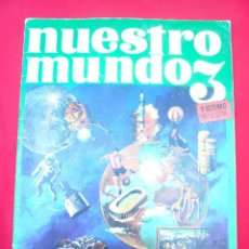 Coleccionismo Álbum: ALBUM NUESTRO MUNDO 3. BIMBO COMPLETO. 1969. Lote 177742875