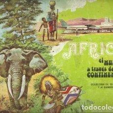 Coleccionismo Álbum: AFRICA, EL MUNDO A TRAVÉS DE SUS CONTINENTES, RAM, COMPLETO. COLECCIÓN A.T.. Lote 179128912