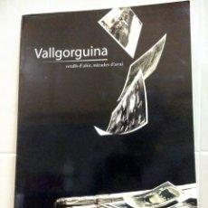 Coleccionismo Álbum: VALLGORGUINA RETALLS D'AHIR, MIRADES D'AVUI. ÁLBUM DE 49 CROMOS EN BLANCO Y NEGRO.2009.EN CATALÁN. Lote 179556572
