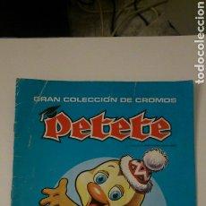 Coleccionismo Álbum: ÁLBUM DE CROMOS DE PETETE ( COMPLETO). Lote 180195240