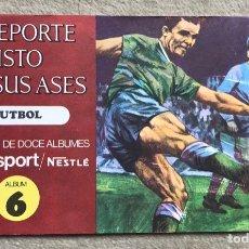 Coleccionismo Álbum: ÁLBUM EL DEPORTE VISTO POR SUS ASES N° 6 - FUTBOL - CHOCOSPORT - NESTLÉ - CHOCOLATE - AÑO 1967. Lote 180250656