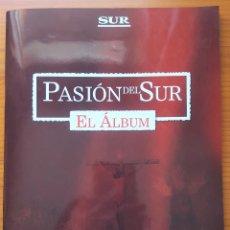 Coleccionismo Álbum: PASIÓN DEL SUR. EL ALBUM. SEMANA SANTA DE MÁLAGA. DIARIO SUR 2011. ALBUM COMPLETO. Lote 182534112
