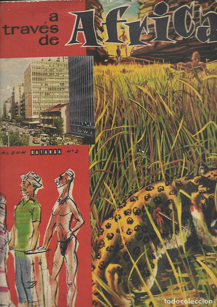 ANTIGUO ALBUM CHOCOLATES BATANGA - A TRAVÉS DE ÁFRICA NUMERO 2 - ALBUM COMPLETO ESTADO NORMAL (Coleccionismo - Cromos y Álbumes - Álbumes Completos)
