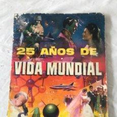 Coleccionismo Álbum: ÁLBUM 25 AÑOS DE VIDA MUNDIAL - CHOCOLATES SIMÓN - AÑO 1961 - COMPLETO. Lote 183974043