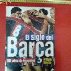 Coleccionismo Álbum: EL SIGLO DEL BARÇA. 100 AÑOS EN IMÁGENES. EL MUNDO DEPORTIVO. 1997. Lote 189561045