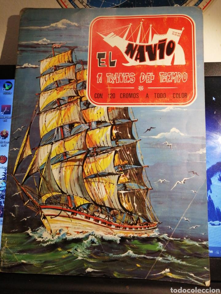 ÀLBUM DE CROMOS COMPLETO EL NAVIO A TRAVES DEL TIEMPO (Coleccionismo - Cromos y Álbumes - Álbumes Completos)
