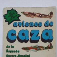 Coleccionismo Álbum: AVIONES DE CAZA. ALBUM DE CROMOS COMPLETO. 32 CROMOS. SEGUNDA GUERRA MUNDIAL. TDKC47. Lote 194618153